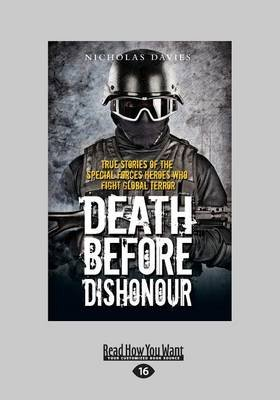 Death Before Dishonour - True Stories of the Special Forces Heroes Who Fight Global Terror (Large print, Paperback, [Large...