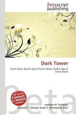 Dork Tower (Paperback): Lambert M. Surhone, Mariam T. Tennoe, Susan F. Henssonow