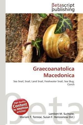 Graecoanatolica Macedonica (Paperback): Lambert M. Surhone, Mariam T. Tennoe, Susan F. Henssonow