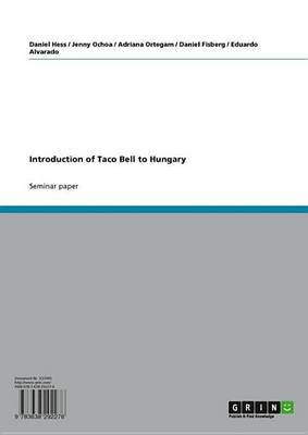 Introduction of Taco Bell to Hungary (Electronic book text): Daniel Fisberg, Eduardo Alvarado, Jenny Ochoa