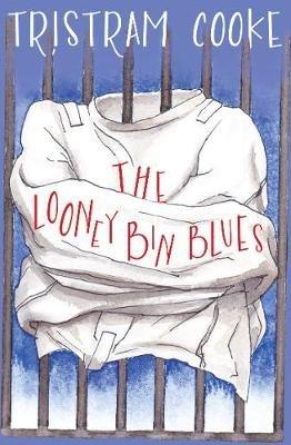 The Looney Bin Blues (Paperback): Tristram Cooke