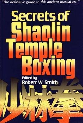 Secrets of Shaolin Temple Boxing (Electronic book text): Robert W W Smith