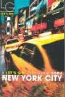 Let's go 2004: New York (Paperback, Rev ed): Let's Go Inc