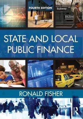 State and Local Public Finance (Hardcover, 4th New edition): Ronald C. Fisher