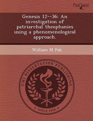 Genesis 12--36: An Investigation of Patriarchal Theophanies Using a Phenomenological Approach (Paperback): Monica R M Brown,...