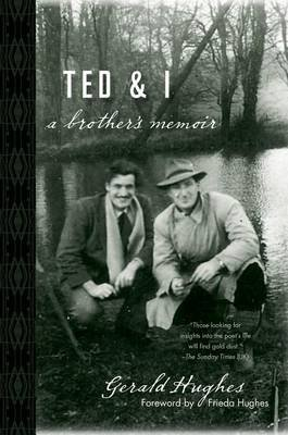 Ted and I - A Brother's Memoir (Hardcover): Gerald Hughes