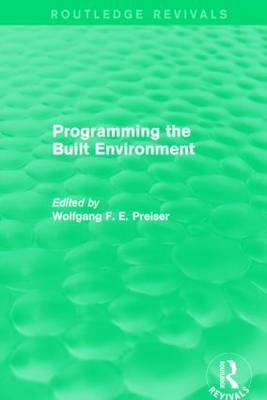 Programming the Built Environment (Hardcover): Wolfgang F.E. Preiser