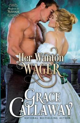 Her Wanton Wager (Paperback): Grace Callaway