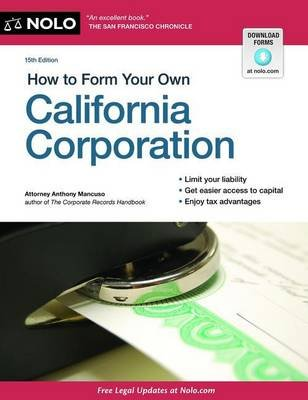 How to Form Your Own California Corporation (Paperback, 15th): Anthony Mancuso