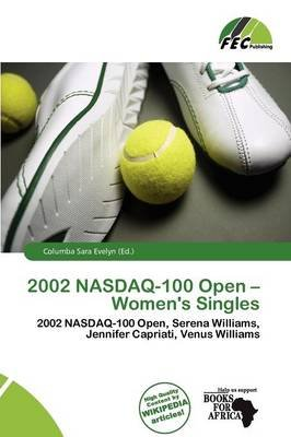 2002 NASDAQ-100 Open - Women's Singles (Paperback): Columba Sara Evelyn
