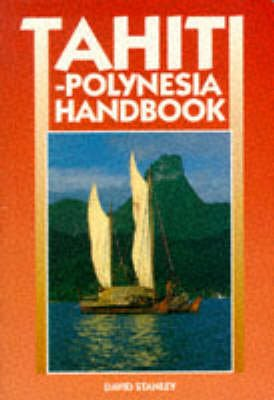 Tahiti-Polynesia Handbook (Paperback, 3rd Revised edition): David Stanley
