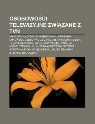 Osobowo CI Telewizyjne Zwi Zane Z Tvn - Anna Mucha, Wojciech