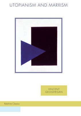 Utopianism and Marxism (Paperback, 1st New edition): Vincent Geoghegan
