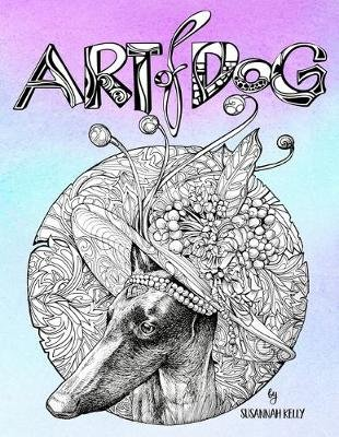 Art of Dog - A Dog Lover Coloring Book for Adults (Paperback): Papeterie Bleu