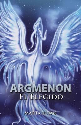 Argmenon - El Elegido (Spanish, Paperback): Marta Lujan