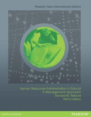 Human Resources Administration in Education: Pearson New International Edition - A Management Approach (Paperback, 9th...