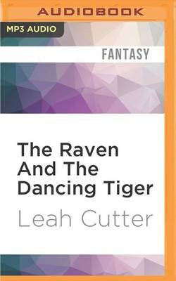 The Raven and the Dancing Tiger (MP3 format, CD): Leah Cutter