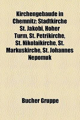 Kirchengebaude in Chemnitz - Stadtkirche St. Jakobi, Hoher Turm, St. Petrikirche, St. Nikolaikirche, St. Markuskirche, St....