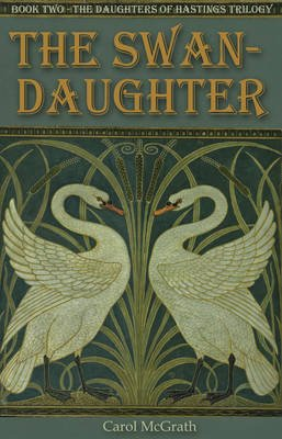 The Swan-Daughter (Paperback): Carol McGrath