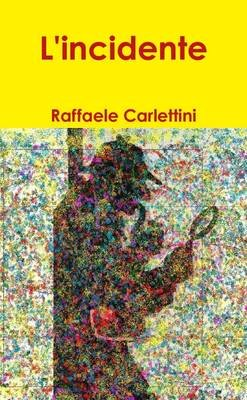 L'incidente (Italian, Paperback): Raffaele Carlettini