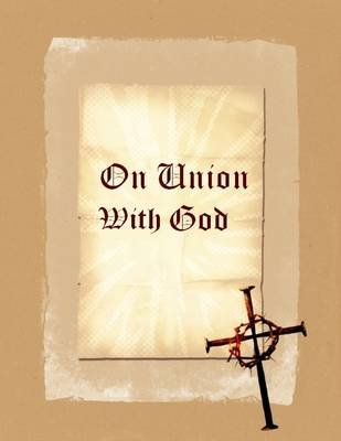 On Union With God (Illustrated) (Electronic book text): Albert the Great