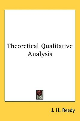Theoretical Qualitative Analysis (Paperback): J. H. Reedy
