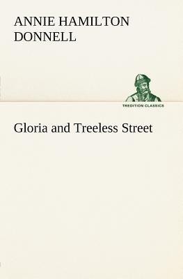 Gloria and Treeless Street (Paperback): Annie Hamilton Donnell