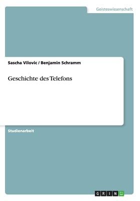 Geschichte Des Telefons (German, Paperback): Sascha Vilovic, Benjamin Schramm