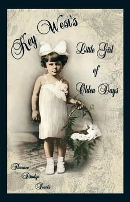 Key West's Little Girl of Olden Days (Paperback): Florence Drudge Davis