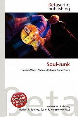 Soul-Junk (Paperback): Lambert M. Surhone, Mariam T. Tennoe, Susan F. Henssonow
