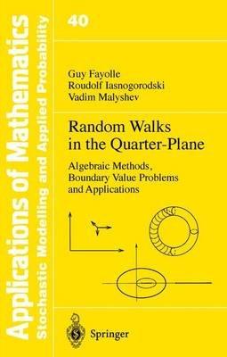 Random Walks in the Quarter Plane - Algebraic Methods, Boundary Value Problems and Applications (Hardcover, 1999 ed.): Guy...
