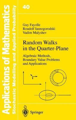 Random Walks in the Quarter Plane - Algebraic Methods, Boundary Value Problems and Applications (Hardcover, 1999 ed.): Guy...