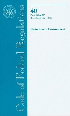Protection of Environment - Parts 260-265 (Paperback, Revised): Office of the Federal Register