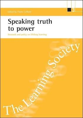 Speaking truth to power - Research and policy on lifelong learning (Paperback): Frank Coffield