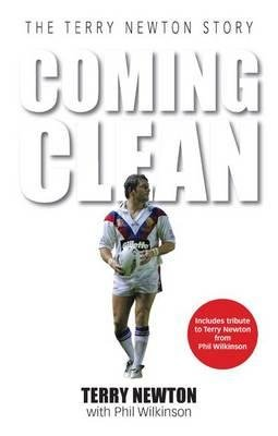 Coming Clean - The Terry Newton Story (Paperback): Terry Newton, Phil Wilkinson
