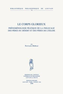"""Le Corps Glorieux - Phenomenologie Pratique De La """"Philocalie"""" Des Peres Du Desert Et Des Peres De L'Eglise (French,..."""