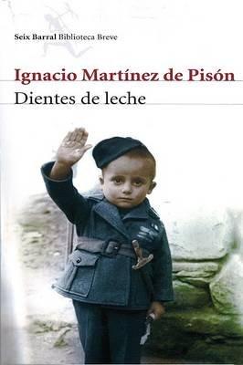 Dientes de Leche (Spanish, Paperback): Ignacio Martinez De Pison