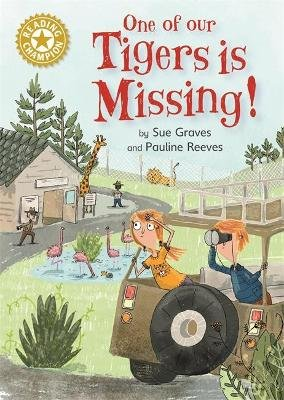 Reading Champion: One of Our Tigers is Missing! - Independent Reading Gold 9 (Hardcover): Sue Graves