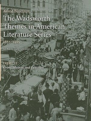 The Wadsworth Themes American Literature Series, 1865-1915, Theme 12 - Crime, Mystery, and Detection (Paperback): Alfred...