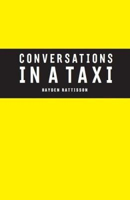 Conversations in a Taxi (Hardcover): Hayden Rattisson