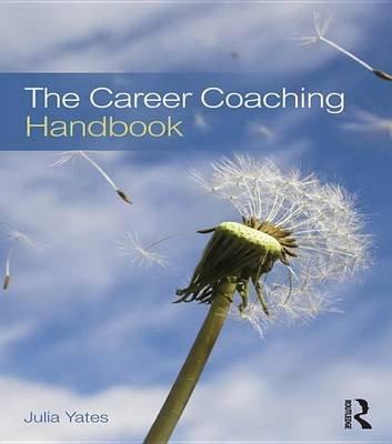 The Career Coaching Handbook (Electronic book text): Julia Yates