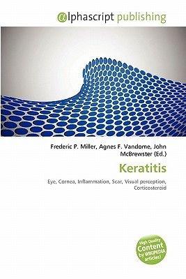 Keratitis (Paperback): Frederic P. Miller, Agnes F. Vandome, John McBrewster