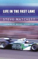 Life in the fast lane - The inside story of the Benetton Grand Prix year (Paperback, New ed): Steve Matchett