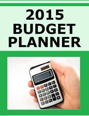 2015 budget planner paperback frances p robinson 9781505385472