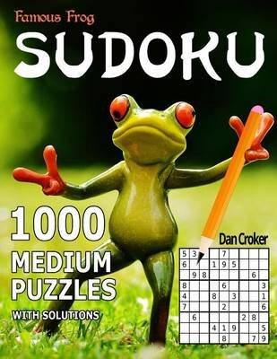 Famous Frog Sudoku 1,000 Medium Puzzles - A Sharper Pencil Series Book (Paperback): Dan Croker