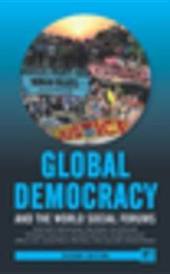 Global Democracy and the World Social Forums (Electronic book text, Revised ed.): Jackie Smith