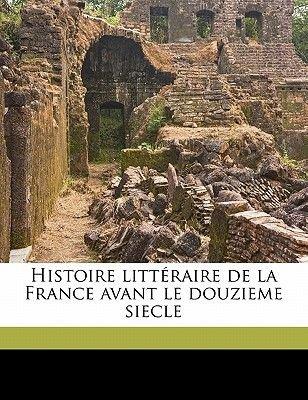 Histoire Litteraire de La France Avant Le Douzieme Siecle Volume 3 (French, Paperback): Jean Jacques Antoine Ampere, Jean...
