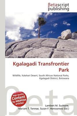 Kgalagadi Transfrontier Park (Paperback): Lambert M. Surhone, Mariam T. Tennoe, Susan F. Henssonow