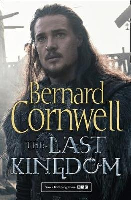 The Last Kingdom (Paperback, TV tie-in edition): Bernard Cornwell