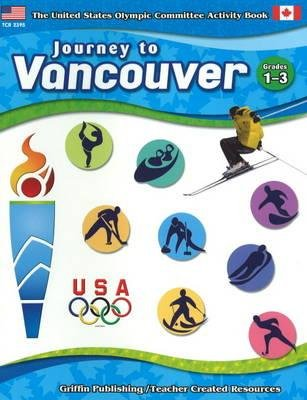 Journey to Vancouver - Grades 1-3 (Paperback, New): United States Olympic Committee